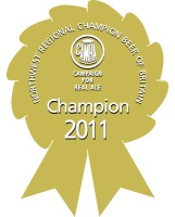 CHAMPION Champion Beer of Britain North West Regional Beer of the Year Awards 2011 Best Bitters